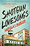 Image of Shotgun Lovesongs: A Novel