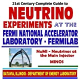 img - for 21st Century Complete Guide to Neutrino Experiments at the Fermi National Accelerator Laboratory, Fermilab, including the NuMI Experiment (Neutrinos ... Nuclear and High-Energy Physics (CD-ROM) book / textbook / text book
