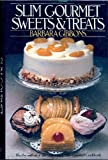 Slim Gourmet Sweets and Treats (0060150572) by Gibbons, Barbara