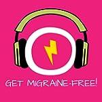 Get Migraine-Free! Migr�ne und Kopfsc...