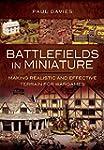 Battlefields in Miniature: Making Rea...