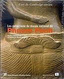 echange, troc Nadine Dalsheimer, Musée royal des beaux-arts de Phnom Penh - L'art du cambodge ancien : Les collections du musée national de Phnom Penh
