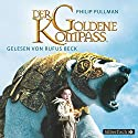 Der goldene Kompass (His Dark Materials 1) Audiobook by Philip Pullman Narrated by Rufus Beck