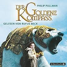 Der goldene Kompass (His Dark Materials 1) (       ungekürzt) von Philip Pullman Gesprochen von: Rufus Beck