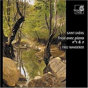 Saint-Saëns: Trios avec piano No. 1 & 2
