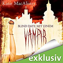 Blind Date mit einem Vampir (Dark Ones 1) Hörbuch von Katie MacAlister Gesprochen von: Vera Teltz