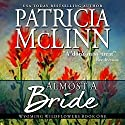 Almost a Bride: Wyoming Wildflowers, Book 1 Audiobook by Patricia McLinn Narrated by Julia Motyka