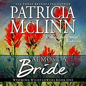 Almost a Bride: Wyoming Wildflowers, Book 1 | [Patricia McLinn]