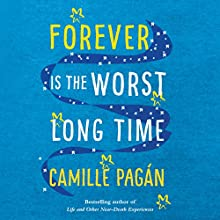 Forever Is the Worst Long Time: A Novel Audiobook by Camille Pagán Narrated by Timothy Andrés Pabon