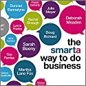 The Smarta Way to Do Business: By Entrepreneurs, for Entrepreneurs; Your Ultimate Guide to Starting a Business Audiobook by Matt Thomas, Shaa Wasmund Narrated by Imogen Church