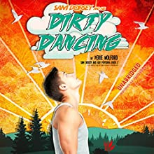 Sam Dorsey and His Dirty Dancing: Sam Dorsey and Gay Popcorn Series, Book 2 (       UNABRIDGED) by Perie Wolford, Michelle Doering Narrated by Joel Leslie