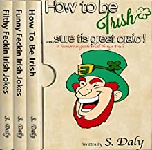 Irish 3 in 1 Bundle: How to Be Irish + Funny Feckin Irish Jokes + Filthy Feckin Irish Jokes Audiobook by S. Daly Narrated by K.D. O'Neill