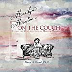 Marilyn Monroe: On the Couch: Inside the Mind and Life of Marilyn Monroe | Alma H. Bond