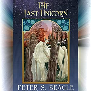 The Last Unicorn (       UNABRIDGED) by Peter S. Beagle Narrated by Peter S. Beagle