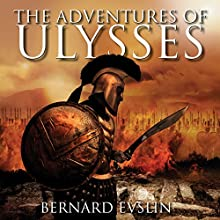 The Adventures of Ulysses Audiobook by Bernard Evslin Narrated by Todd Haberkorn