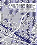 Das Wiener Modell: Wohnbau für die St...