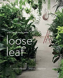 Book Cover: Loose Leaf: Plants - Flowers - Projects - Inspiration