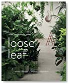 Loose Leaf: Plants - Flowers - Projects - Inspiration