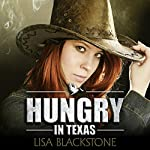 Hungry in Texas: The Hunger Series, Book 1 | Lisa Blackstone