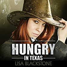 Hungry in Texas: The Hunger Series, Book 1 (       UNABRIDGED) by Lisa Blackstone Narrated by Stacy Hinkle