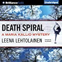 Death Spiral: Maria Kallio, Book 5 Audiobook by Leena Lehtolainen, Owen F. Witesman - translator Narrated by Amy Rubinate