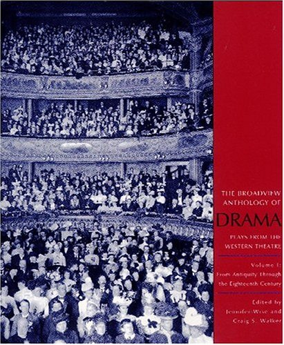 The Broadview Anthology of Drama: Volume 1: From...