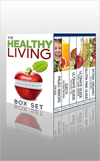 The Healthy Living Boxset: How To Use Apple Cider Vinegar, Coconut Oil, And Organic Recipes To Eat and Live Clean written by Ben Night