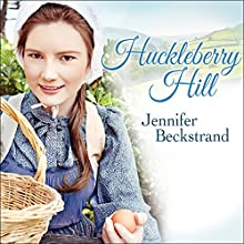 Huckleberry Hill: Matchmakers of Huckleberry Hill, Book 1 (       UNABRIDGED) by Jennifer Beckstrand Narrated by C. S. E Cooney