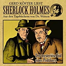 Der mysteriöse Tod eines Politikers (Sherlock Holmes: Aus den Tagebüchern von Dr. Watson) (       ungekürzt) von Gunter Arentzen Gesprochen von: Gerd Köster