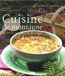 Cuisine de montagne : Recettes et d�c...