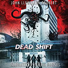 Dead Shift Audiobook by John Llewellyn Probert Narrated by Chris Barnes