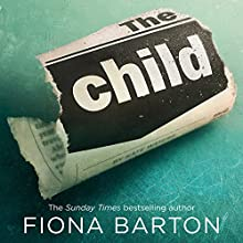 The Child Audiobook by Fiona Barton Narrated by To Be Announced