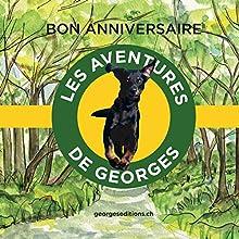 Bon anniversaire (Les aventures de Georges) | Livre audio Auteur(s) : Michèle Médée-Bertmark Narrateur(s) : Michèle Médée-Bertmark