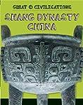 Shang Dynasty China (Great Civilisati...
