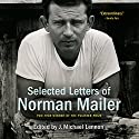 Selected Letters of Norman Mailer Audiobook by Norman Mailer, J. Michael Lennon - editor Narrated by David de Vries