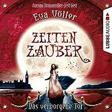Das verborgene Tor (Zeitenzauber 3) Hörbuch von Eva Völler Gesprochen von: Annina Braunmiller-Jest