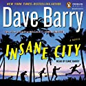 Insane City (       UNABRIDGED) by Dave Barry Narrated by Dave Barry, The Gza