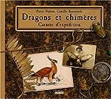 echange, troc Pierre Dubois, Camille Renversade - Dragons et Chimères, carnets d'expédition