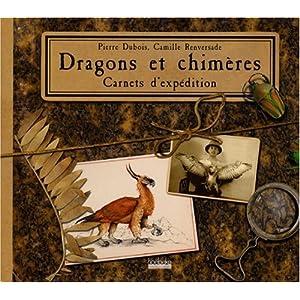 Dragons et Chimères, carnets d'expédition