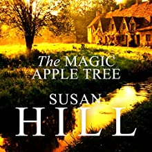 The Magic Apple Tree: A Country Year | Livre audio Auteur(s) : Susan Hill Narrateur(s) : Elaine Claxton