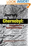 Journey to Chernobyl: Encounters in a...