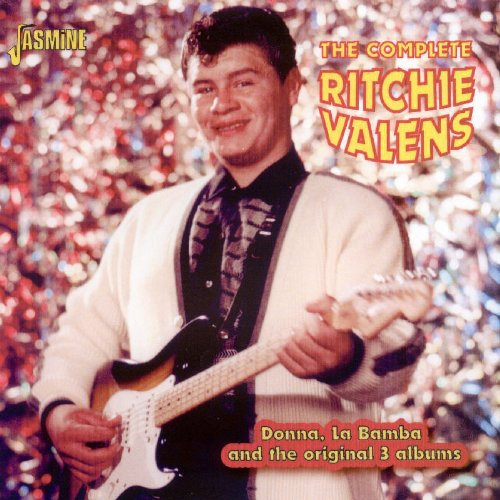 Ritchie Valens - The Complete Ritchie Valens - Donna, La Bamba And The Original 3 Albums [original Recordings Remastered] - Zortam Music