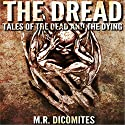 The Dread: Tales of the Dead and the Dying Audiobook by Marius Renos Dicomites Narrated by Robert Lee Wilson