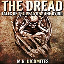 The Dread: Tales of the Dead and the Dying (       UNABRIDGED) by Marius Renos Dicomites Narrated by Robert Lee Wilson