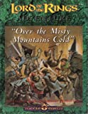 img - for Over the Misty Mountains Cold (Middle Earth Role-playing Game) book / textbook / text book