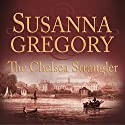 The Chelsea Strangler Audiobook by Susanna Gregory Narrated by Gordon Griffin
