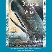 Revenge of the Whale: The True Story of the Whaleship Essex Audiobook by Nathaniel Philbrick Narrated by Taylor Mali