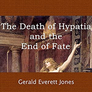 The Death of Hypatia and the End of Fate Audiobook