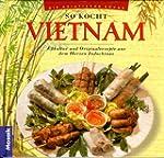 So kocht Vietnam