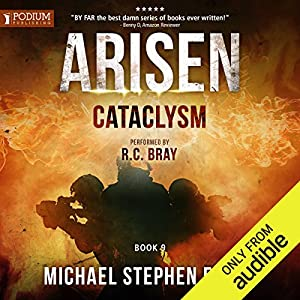Cataclysm: Arisen, Book 9 Audiobook by Michael Stephen Fuchs Narrated by R. C. Bray